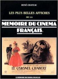 Les plus belles affiches de la mémoire du cinéma Français de René Château aux éditions de l'Amateur