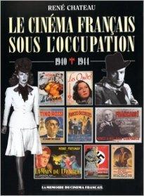 Le cinéma Français sous l'occupation de René Château aux éditions de l'Amateur