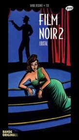 Bande original le Film noir 2 par Loustal et François Guérif aux éditions Nocturne