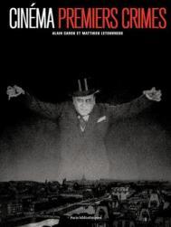Cinéma premiers crimes d'Alain Carou et Matthieu Letourneux aux éditions Actes sud