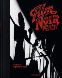 Film Noir 100 All Time Favorites Paul Duncan et Jurgen Muller aux éditions Taschen
