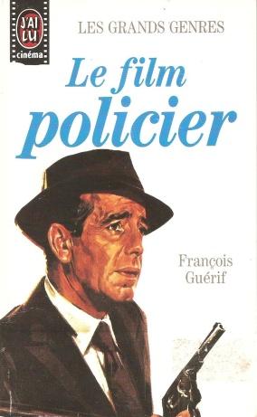 Le film policier de François Guérif aux éditions J'ai lu