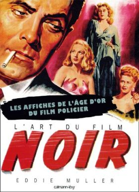 L'art Du Film Noir d'Éddie Muller aux éditions Calmann-Levy