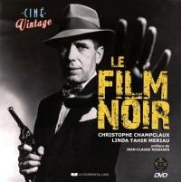 Le film noir de Christophe Champclaux et Linda Tahir Meriau aux éditions Le courrier du livre