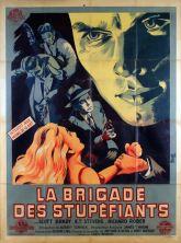 La brigade des stupéfiants (Gamma, 1951). France 120 x 160. ©collection Jérôme Rouault