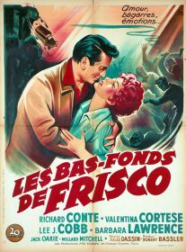 Les bas-fonds de Frisco (20th Century Fox, 1950). France 60 x 80. ©collection Jérôme Rouault