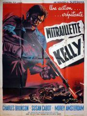 Mitraillette kelly (Francorexfilms, 1962). France 120 x 160. ©collection Jérôme Rouault