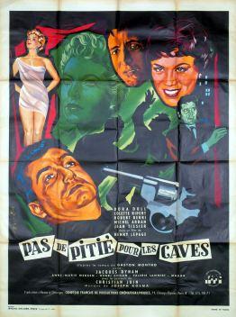 Pas de pitié pour les caves (CFPC, 1955). France 120 x 160. ©collection Jérôme Rouault