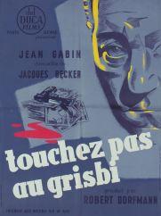 Touchez pas au grisbi (Del Duca, 1954). France 60 x 80. ©collection Jérôme Rouault