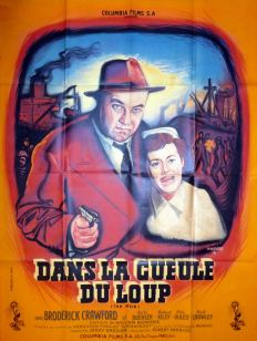 Dans la gueule du loup (Columbia, 1952). France 120 x 160. ©collection Jérôme Rouault