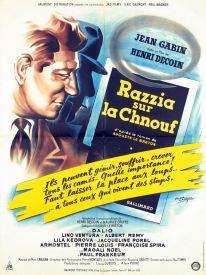 Razzia sur la chnouf (Gaumont, 1954). France 60 x 80. ©collection Jérôme Rouault