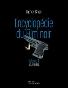 Encyclopédie du Film noir Volume 1 de Patrick Brion aux éditions Télémaque