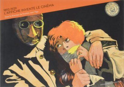 L'affiche invente le cinéma de L'institut Jean Vigo aux éditions Arnaud Bizalion