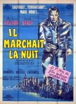 Il marchait la nuit (Gamma-Jeannic, 1950). France 120 x 160 Mod B.